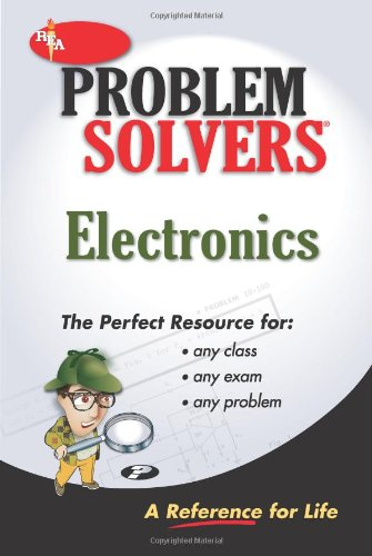 Electronics Problem Solver (Problem Solvers Solution Guides) by Research & Education Association