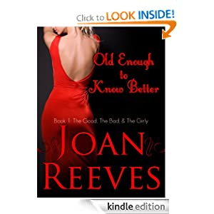 OLD ENOUGH TO KNOW BETTER  - Joan Reeves