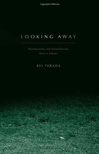 Looking Away: Phenomenality and Dissatisfaction, Kant to Adorno