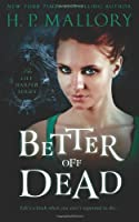 Better Off Dead: The Lily Harper Series (Volume 1)