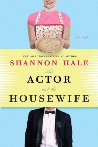 Image of The Actor and the Housewife: A Novel