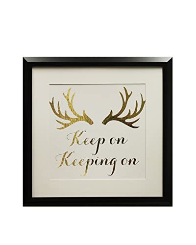 Star Creations Gold Foil Inspirational Series Keep On Keeping On, 18 x 18