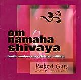 Om Namaha Shivaya:  Deluxe Tenth Anniversary Edition
