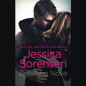 Breaking Nova: Breaking Nova, Book 1 | [Jessica Sorensen]