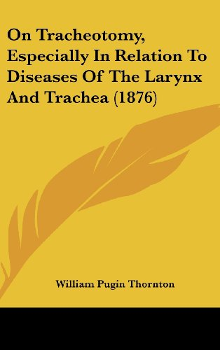 On Tracheotomy, Especially In Relation To Diseases Of The Larynx And Trachea (1876)
