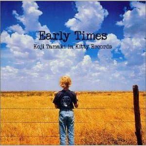 EARLY TIMES~Koji Tamaki in Kitty Records~                                                                                                                                                                                                曲目リスト