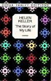 Helen Keller: The Story of My Life (Dover Thrift Editions) (0486292495) by Helen Keller