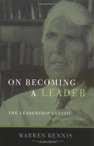 On Becoming a Leader: The Leadership Classic