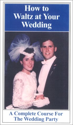 How To Waltz at Your Wedding [VHS]