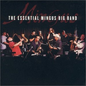 Mingus Big Band Essential Mingus Big Band Amazon Com Music