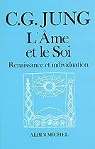 L'Ame et le Soi : Renaissance et Individuation