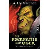 """Die Kompanie der Oger: Sterben und sterben lassen!von """"A. Lee Martinez"""""""