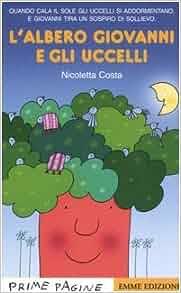 L'albero Giovanni e gli uccelli: Nicoletta Costa