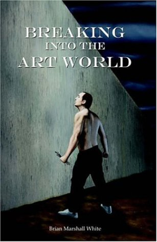 Breaking into the Art World: How to start making a living as an artist