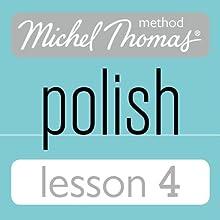 Michel Thomas Beginner Polish Lesson 4 (       UNABRIDGED) by Jolanta Cecula Narrated by Jolanta Cecula