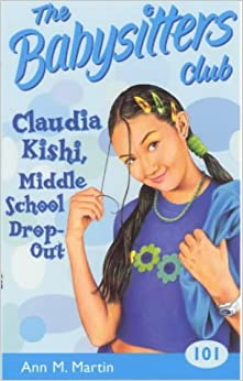 Claudia Kishi, Middle School Drop-out (Babysitters Club) Paperback