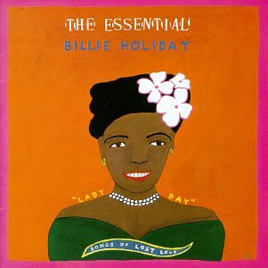 Billie Holiday - The Essential Billie Holiday: Songs of Lost Love - Zortam Music