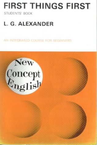 First Things First (New Concept English), by L. G. Alexander