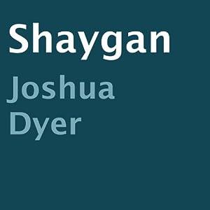 Shaygan | [Joshua Dyer]