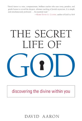 Rabbi David Aaron - The Secret Life of God: Discovering the Divine within You