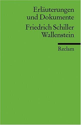 Erläuterungen und Dokumente zu Friedrich Schiller: Wallenstein