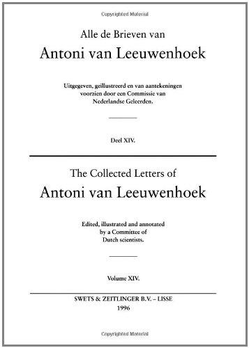 The Collected Letters Of Antoni Van Leeuwenhoek - Volume 14