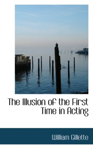 The Illusion of the First Time in Acting