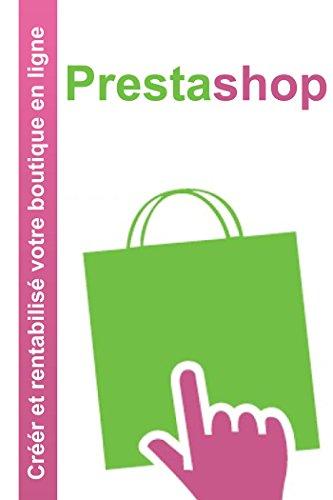 Prestashop: Créer et rentabilisé votre boutique en ligne (French Edition)