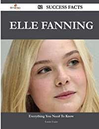 Elle Fanning: 82 Success Facts - Everything You Need to Know About Elle Fanning