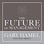The Future of Management | [Gary Hamel, Bill Breen]