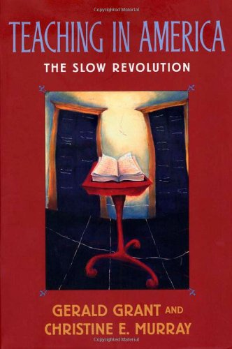 Teaching in America: The Slow Revolution