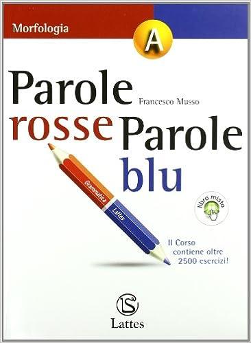 Parole rosse. Parole blu. Volume A. Per la Scuola media
