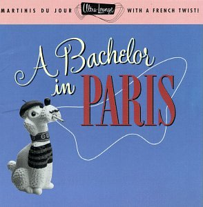 Various Artists - Ultra-Lounge, Vol. 10: A Bachelor in Paris - Zortam Music