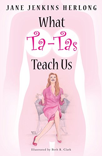 Book: What Ta-Tas Teach Us - Celebrate the Ta-Tas! by Jane Jenkins Herlong