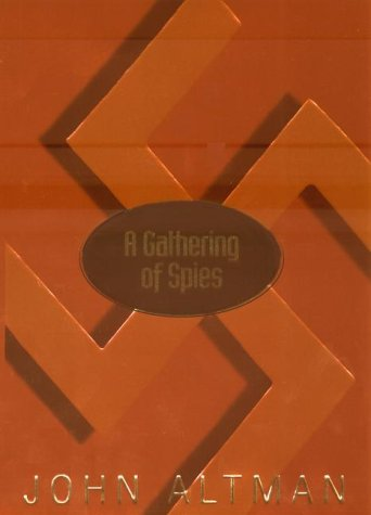 A Gathering of Spies, Altman, John