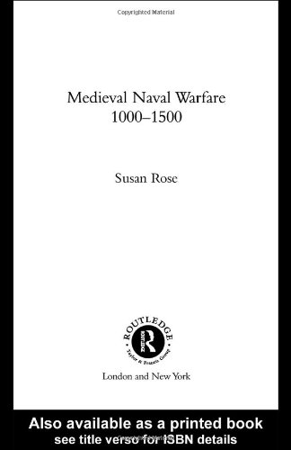 Medieval Naval Warfare 1000-1500 (Warfare and History)