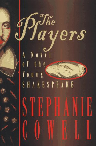 Players : A Novel of the Young Shakespeare, STEPHANIE COWELL