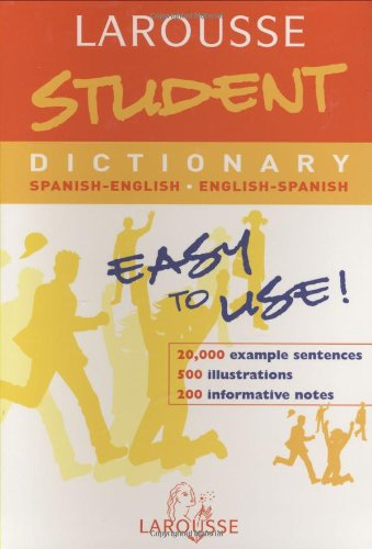 Larousse Student Dictionary Spanish-English / English-Spanish (Larousse Bilingual Dictionaries) (Spanish Edition)