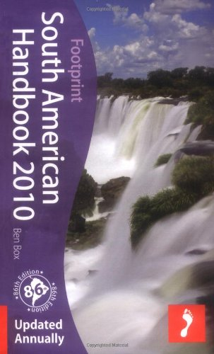 South American Handbook 2010: 86th annual edition of the 'bible' for travel in South America (Footprint South American Handbook)