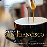 img - for Cafe Life San Francisco book / textbook / text book