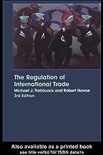 The Regulation of International Trade by Michael Trebilcock