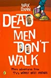 Dead Men Don't Walk (0143300652) by Dann, Max