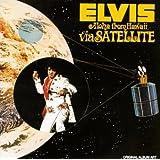 Elvis-Aloha From Hawaii Via Satellite