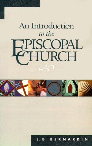Introduction to the Episcopal Church, JOSEPH B. BERNARDIN