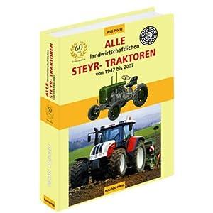 Steyr-Traktoren von 1947 bis 2007: Vom Steyr 80 bis zum 6190 CVT