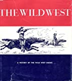 Wild West: A History of the Wild West Shows