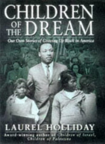 Children of the Dream: Our Own Stories Growing Up Black in America