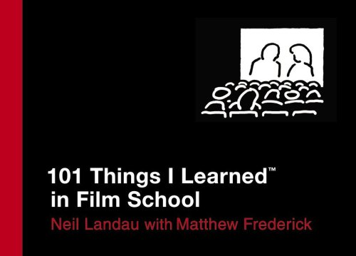 101 Things I Learned (TM) in Film School