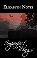Imperfect Wings (Imperfect Series Book 1)
