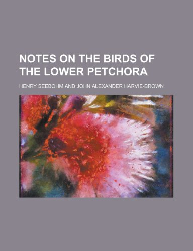 Notes on the Birds of the Lower Petchora